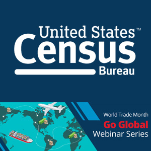 Go Global Webinar Series by US Census Bureau